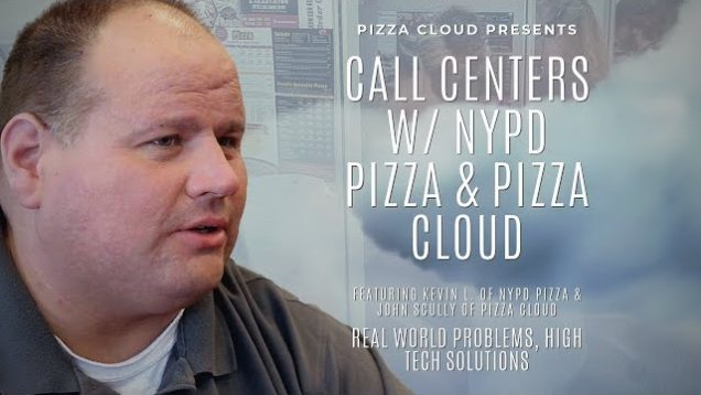 A Discussion on Call Centers w Kevin L. of NYPD Pizza & John S. of Pizza Cloud