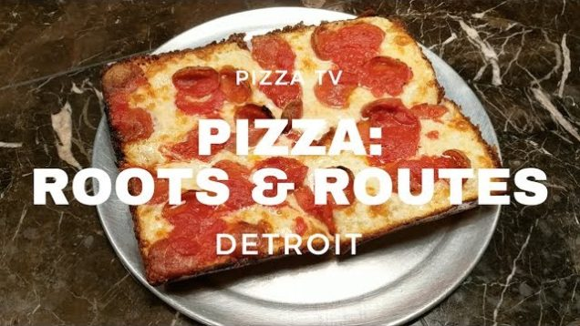Pizza Roots & Routes: Detroit