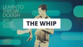 How to Throw Dough: Beginner Level, The Whip