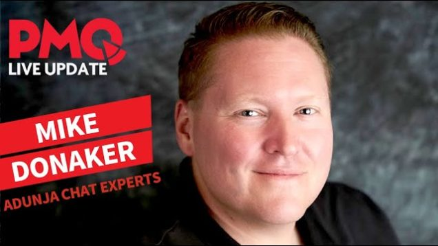PMQ Live Update with Mike Donaker of Adunja Chat Experts