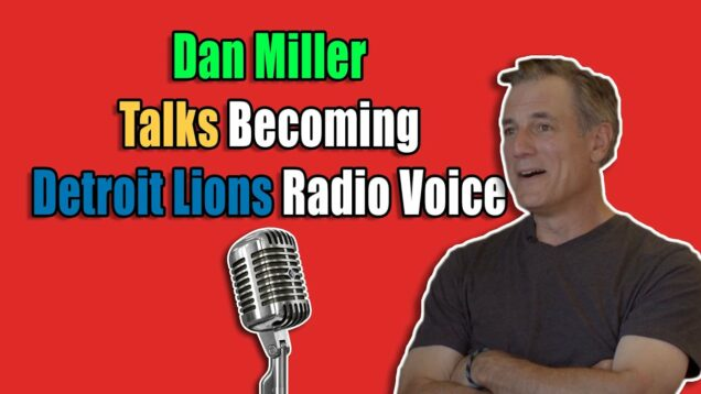 Dan Miller Talks Becoming Radio Voice of The Detroit Lions