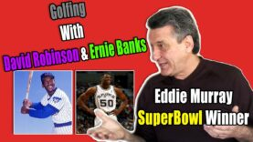 Eddie Murray Talks Golfing With David Robinson & Ernie Banks