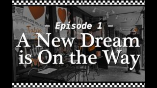Ep. 1: A New Dream is on the Way