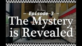 Ep 3: The Mystery is Revealed