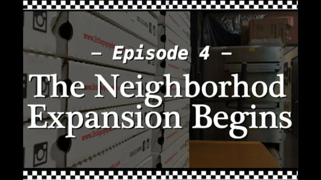 Ep 4: The Neighborhood Expansion Begins