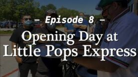 Ep 8: Opening Day at Little Pops Express in Aurora
