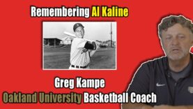 Greg Kampe Remembering Al Kaline