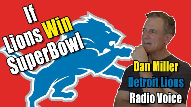 Lions Radio Voice, Dan Miller on what it would mean if Detroit won a Superbowl