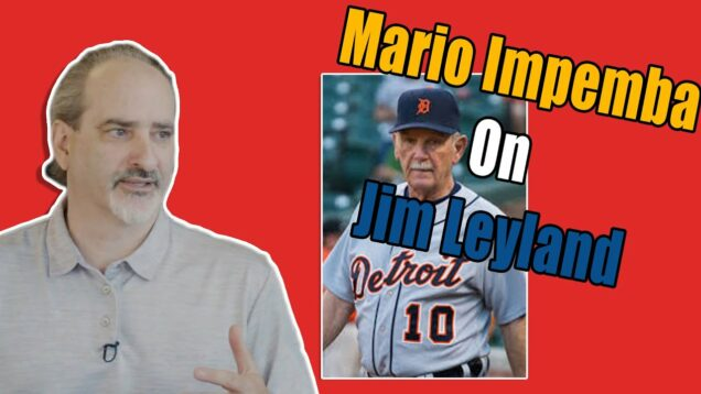 Mario Impemba On Jim Leyland CLIP #3